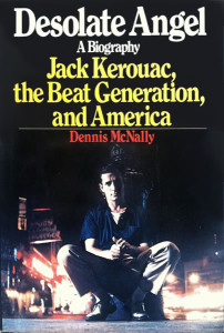 Desolate Angel, A Biography: Jack Kerouac, the Beat Generation, and America